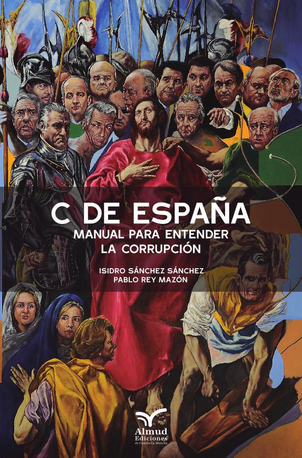 C de España. Manual para entender la corrupción